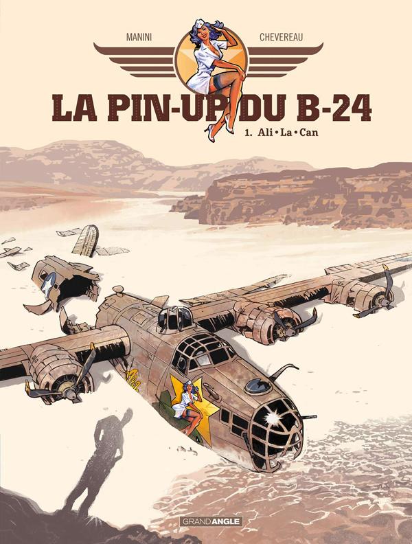 L'ANGE GARDIEN DU B24 - T01 - LA PIN'UP DU B24 - VOLUME 1