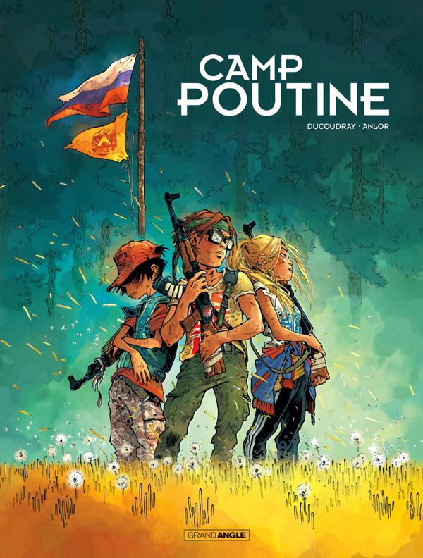 CAMP POUTINE - T01 - CAMP POUTINE - VOLUME 1