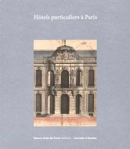 CARNETS D'ETUDES 35 : HOTELS PARTICULIERS A PARIS