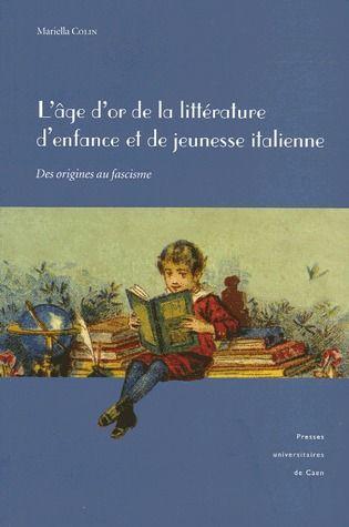 L  AGE D OR DE LA LITTERATURE D ENFANCE ET DE JEUNESSE ITALIENNE. DES  ORIGINES AU FASCISME