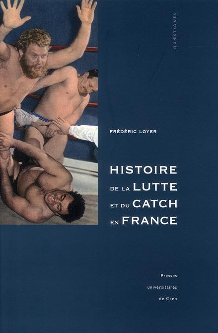 HISTOIRE DE LA LUTTE ET DU CATCH EN FRANCE