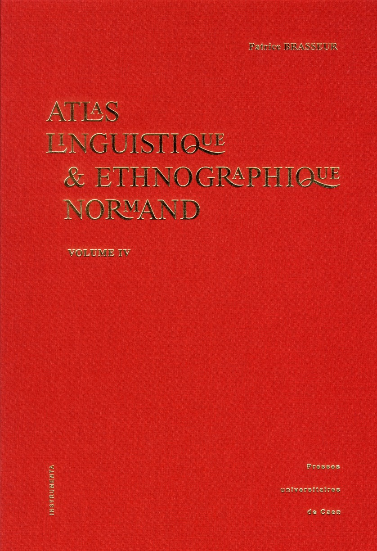 ATLAS LINGUISTIQUE & ETHNOGRAPHIQUE NORMAND - VOLUME IV