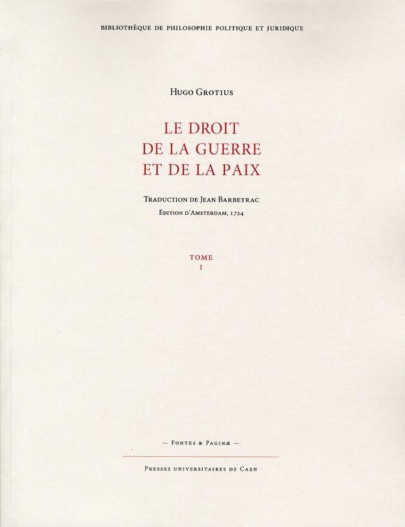 LE DROIT DE LA GUERRE ET DE LA PAIX , TOME 1 (NOUVELLE EDITION)