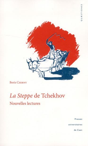 LA STEPPE DE TCHEKHOV. NOUVELLES LECTURES