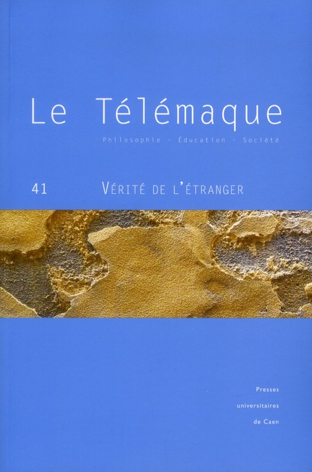 LE TELEMAQUE, N 41 / 2012. VERITE DE L'ETRANGER