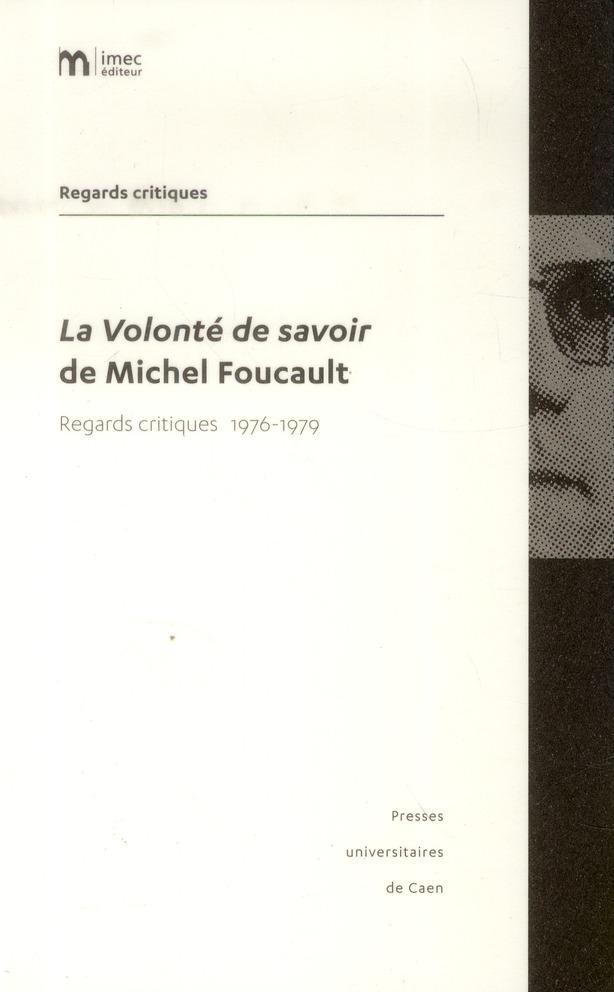 LA VOLONTE DE SAVOIR DE MICHEL FOUCAULT. REGARDS CRITIQUES 1976-1979