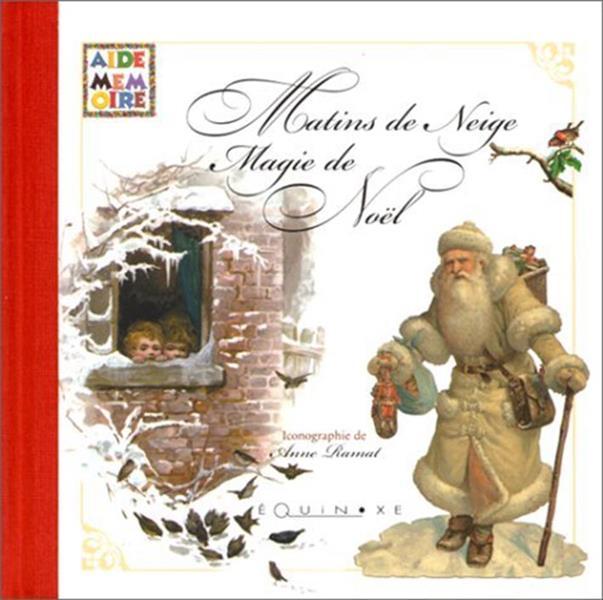 MATINS DE NEIGE, MAGIE DE NOEL. AIDE MEMOIRE