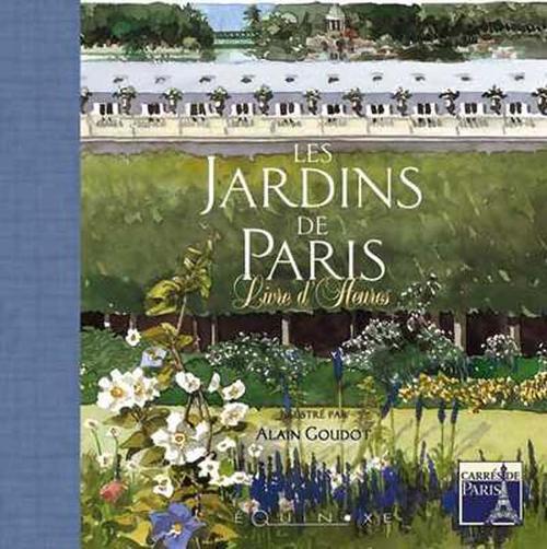 LIVRE D HEURES DES JARDINS DE PARIS