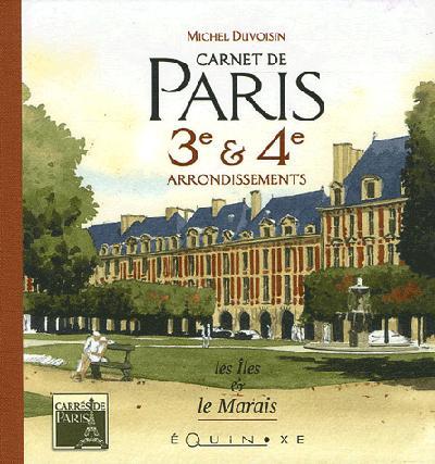 CARNET DE PARIS 3E ET 4E ARRONDISSEMENTS