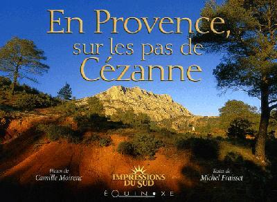 EN PROVENCE SUR LES PAS DE CEZANNE