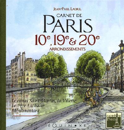CARNET DE PARIS 10E 19E ET 20E ARRONDISSEMENTS