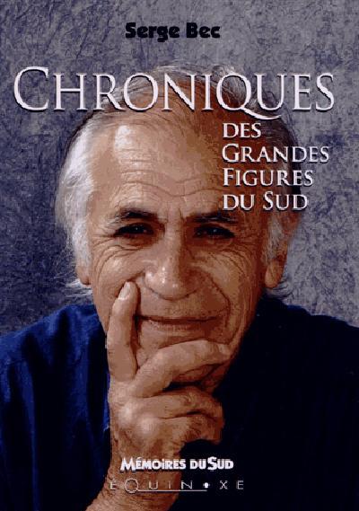 CHRONIQUES DES GRANDES FIGURES DU SUD