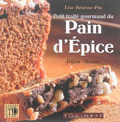 PETIT TRAITE GOURMAND DU PAIN D EPICES REIMS DIJON