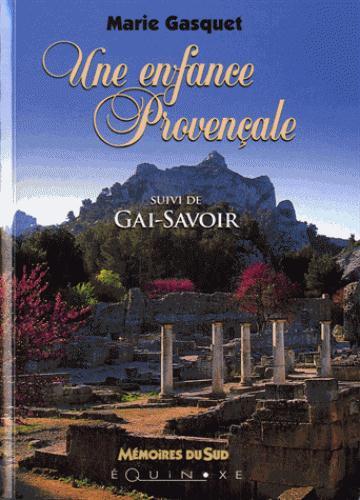 UNE ENFANCE PROVENCAL SUIVI DE GAI SAVOIR