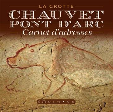 CARNET DADRESSES DE LA GROTTE CHAUVET PONT DARC
