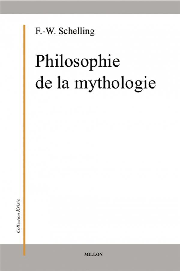 PHILOSOPHIE DE LA MYTHOLOGIE