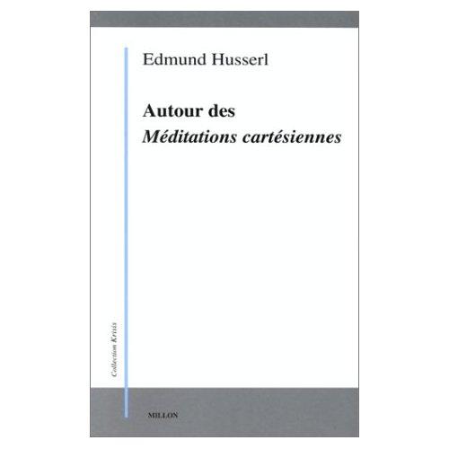 AUTOUR DES MEDITATIONS CARTESIENNES