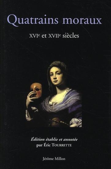 QUATRAINS MORAUX - XVIE-XVIIE SIECLES