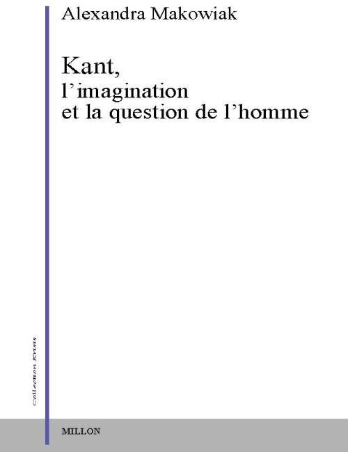 KANT, L'IMAGINATION ET LA QUESTION DE L'HOMME