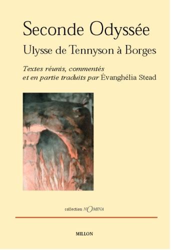 SECONDE ODYSSEE - ULYSSE DE TENNYSON A BORGES