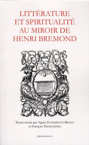 LITTERATURE ET SPIRITUALITE AU MIROIR DE HENRI BREMOND
