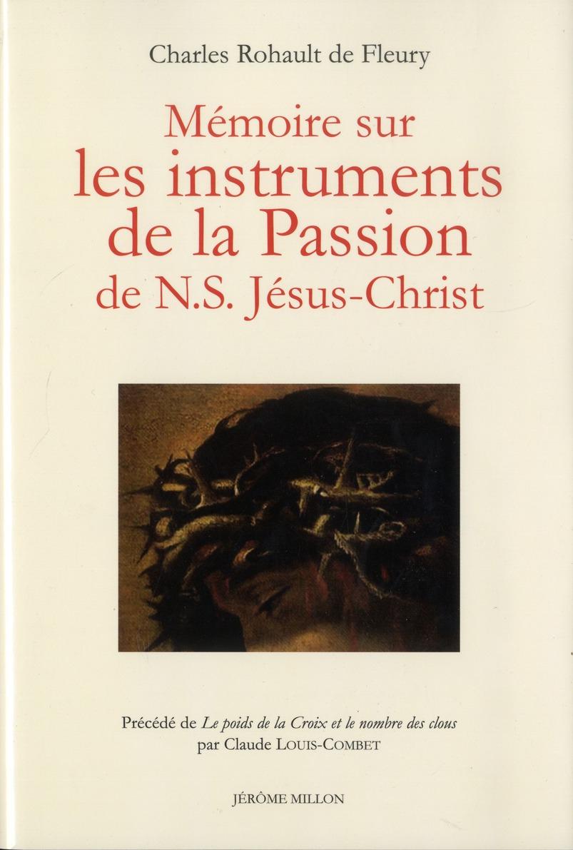 MEMOIRE SUR LES INSTRUMENTS DE LA PASSION DE JESUS-CHRI