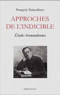 APPROCHES DE L'INDICIBLE - ETUDES BREMONDIENNES