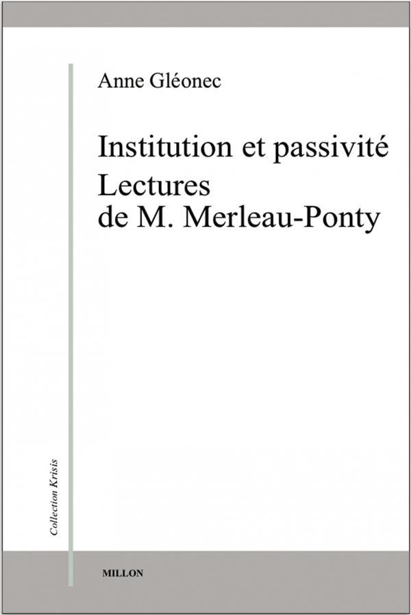 INSTITUTION ET PASSIVITE - LECTURES DE M. MERLEAU-PONTY