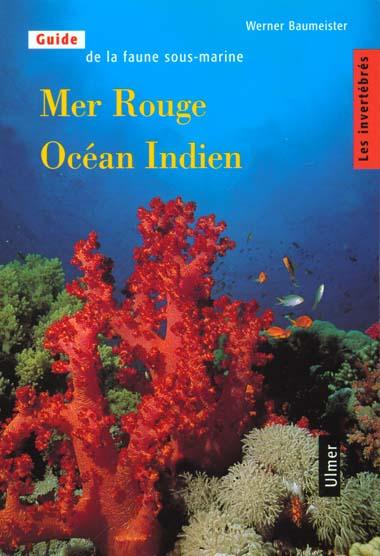 MER ROUGE OCEAN INDIEN - LES INVERTEBRES - TOME 1 - VOL01