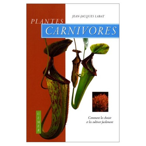 PLANTES CARNIVORES  CT LES CULTIVER
