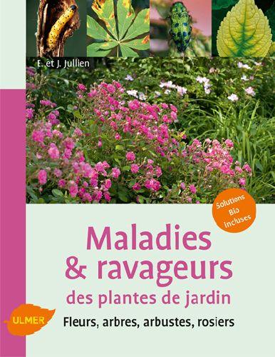 MALADIES ET RAVAGEURS DES PLANTES DE JARDIN