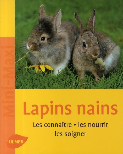 LAPINS NAINS. LES CONNAITRE, LES NOURRIR, LES SOIGNER (NE)