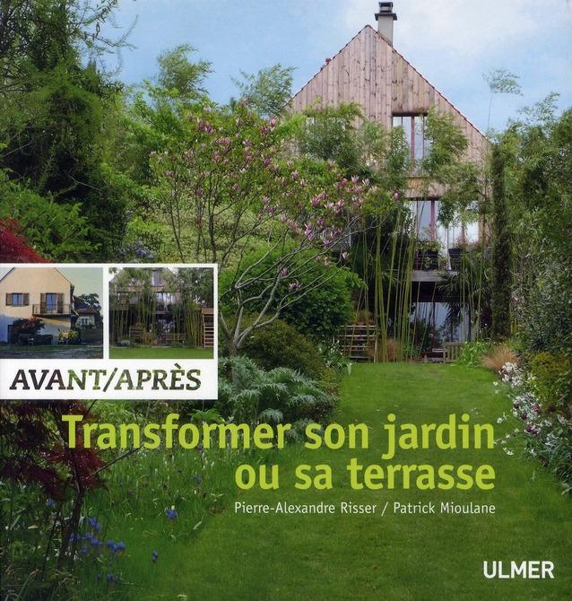 AVANT-APRES : TRANSFORMER SON JARDIN OU SA TERRASSE