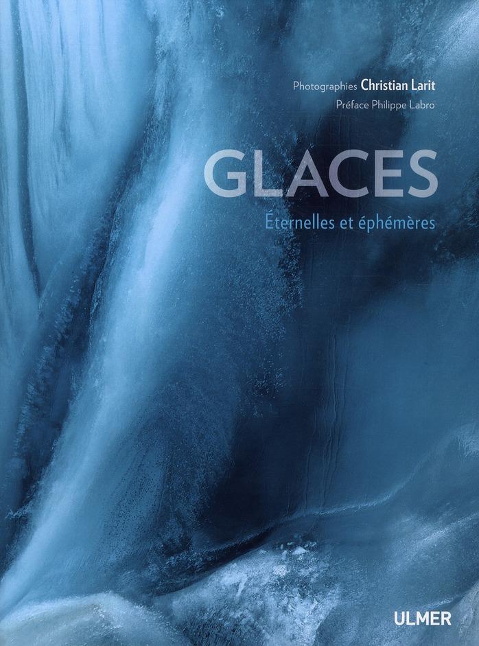 GLACES. ETERNELLES ET EPHEMERES