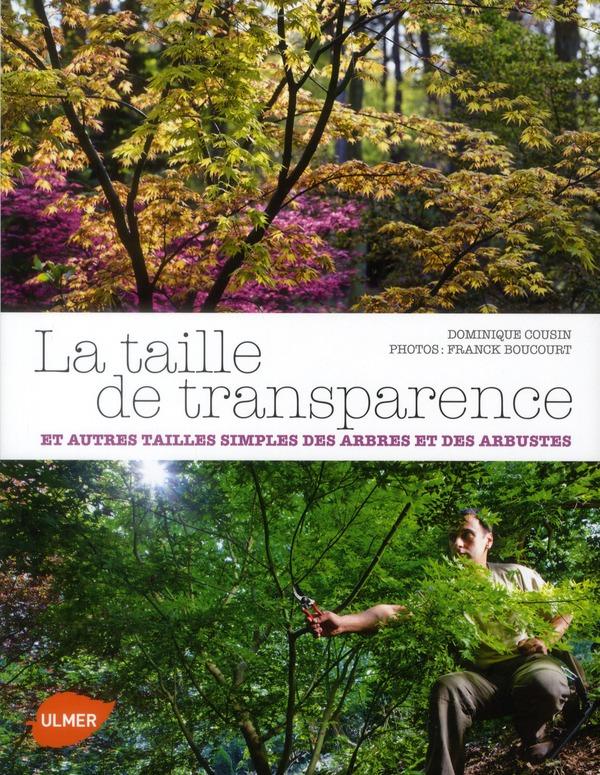 LA TAILLE DE TRANSPARENCE ET AUTRES TAILLES SIMPLES DES ARBRES ET DES ARBUSTES