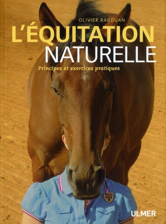 L'EQUITATION NATURELLE. PRINCIPES ET EXERCICES PRATIQUES
