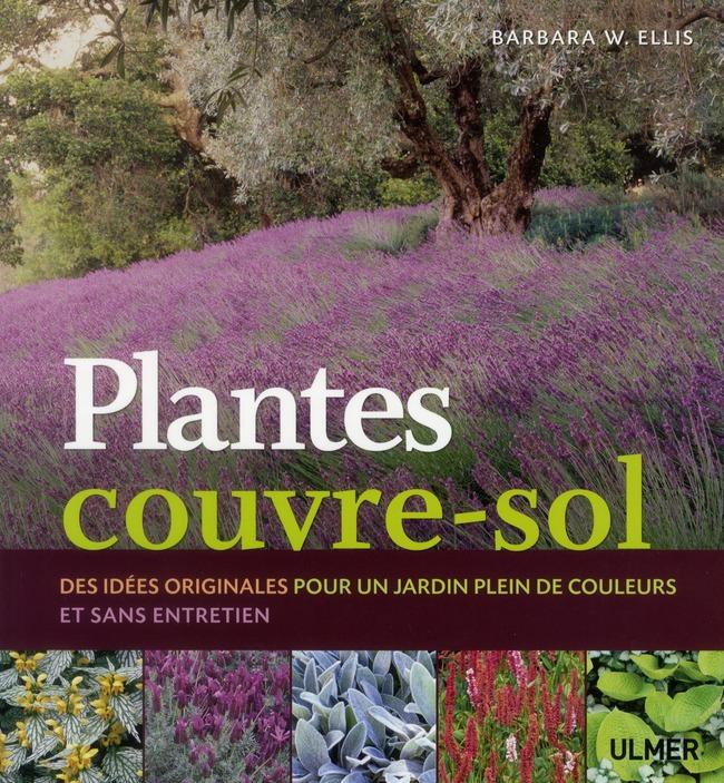 PLANTES COUVRE-SOL. DES IDEES ORIGINALES POUR UN JARDIN PLEIN DE COULEURS ET SANS ENTRETIEN