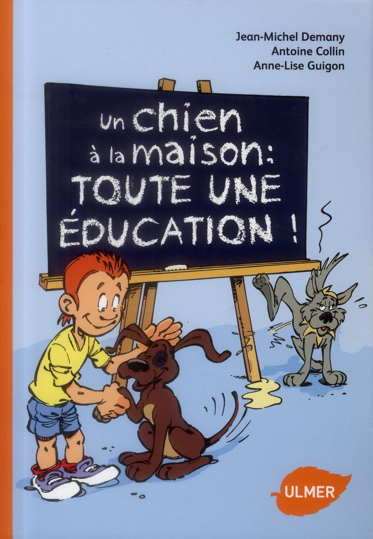 UN CHIEN A LA MAISON : TOUTE UNE EDUCATION !