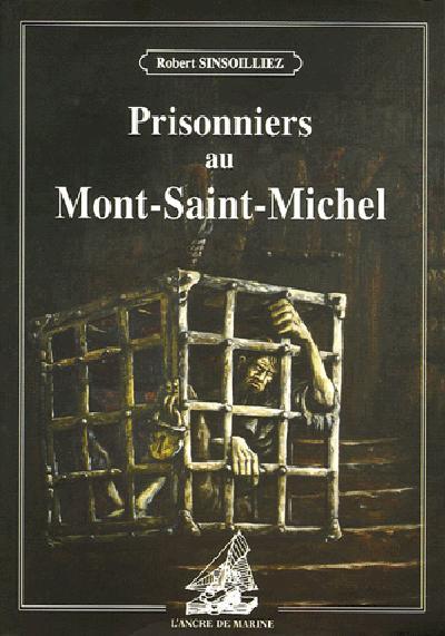 PRISONNIERS AU MONT ST MICHEL