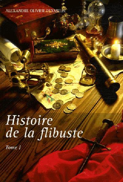 HISTOIRE DE LA FLIBUSTE T1