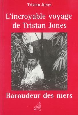 INCROYABLE VOYAGE DE TRISTAN JONES