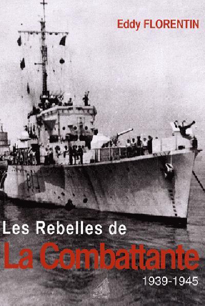 LES REBELLES DE LA COMBATTANTE 39-45