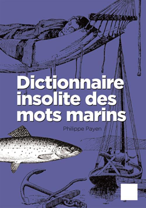 DICTIONNAIRE INSOLITE DES MOTS MARINS