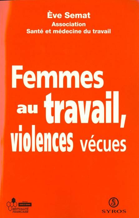 LES FEMMES AU TRAVAIL VIOLENCES VECUES