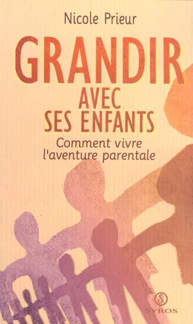 GRANDIR AVEC SES ENFANTS  CT VIVRE L AVENTURE PARENTALE