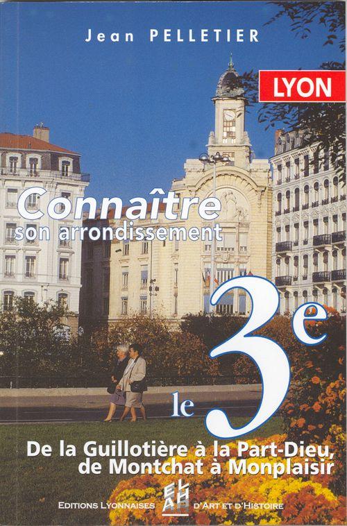 LYON, LE 3EME - CONNAITRE SON ARRONDISSEMENT