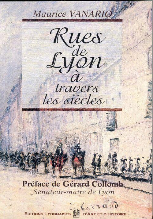 RUES DE LYON (XVI-XX SIECLES)