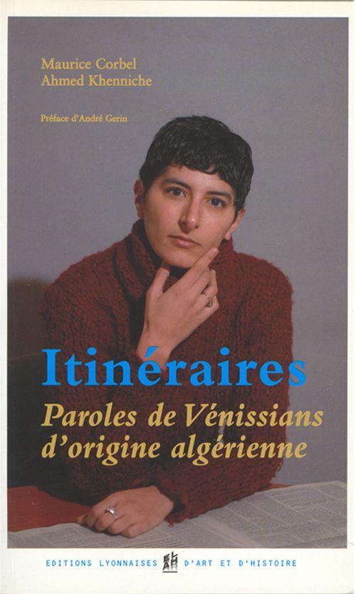 ITINERAIRES - PAROLES DE VENISSIANS D'ORIGINE ALGERIENNE