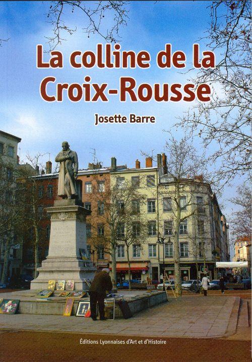 LA COLLINE DE LA CROIX-ROUSSE