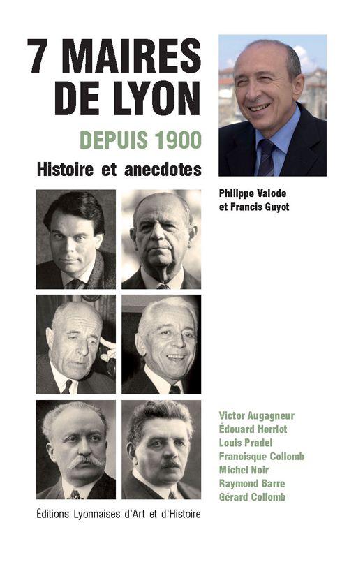 SEPT MAIRES DE LYON DEPUIS 1900